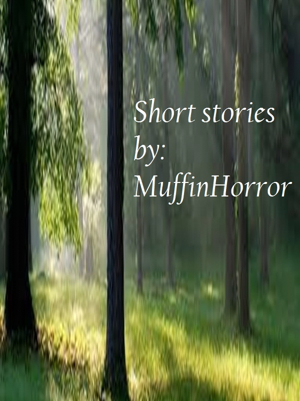 Short stories by MuffinHorror Cover