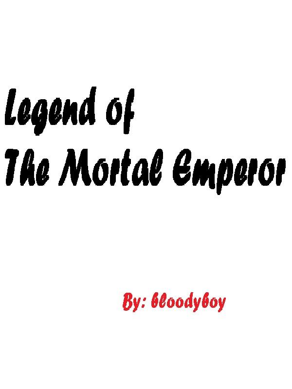 Legend of The Mortal Emperor Cover