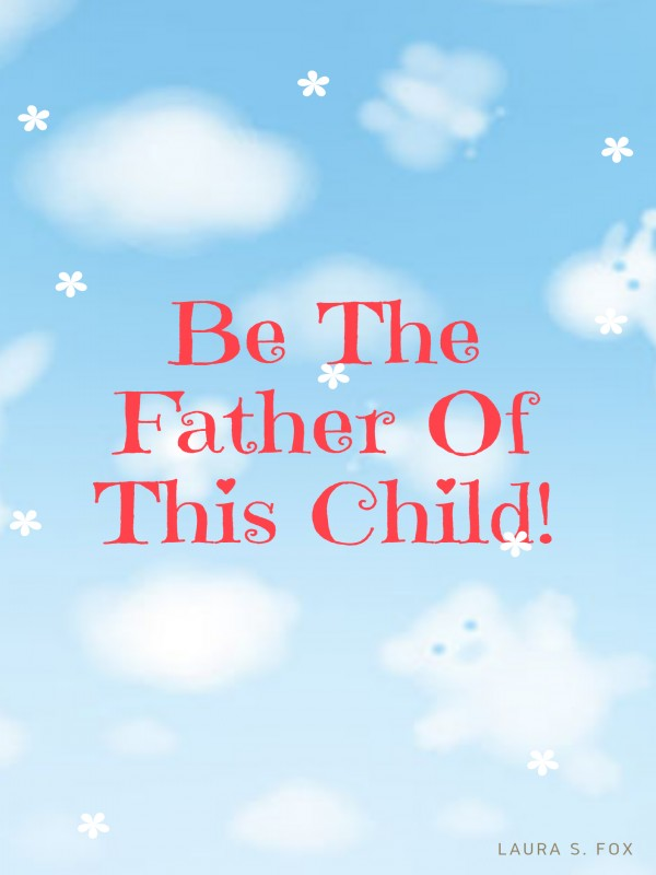 Be The Father Of This Child! Cover