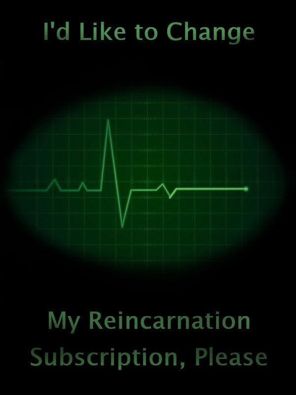I'd Like to Change My Reincarnation Subscription, Please Cover